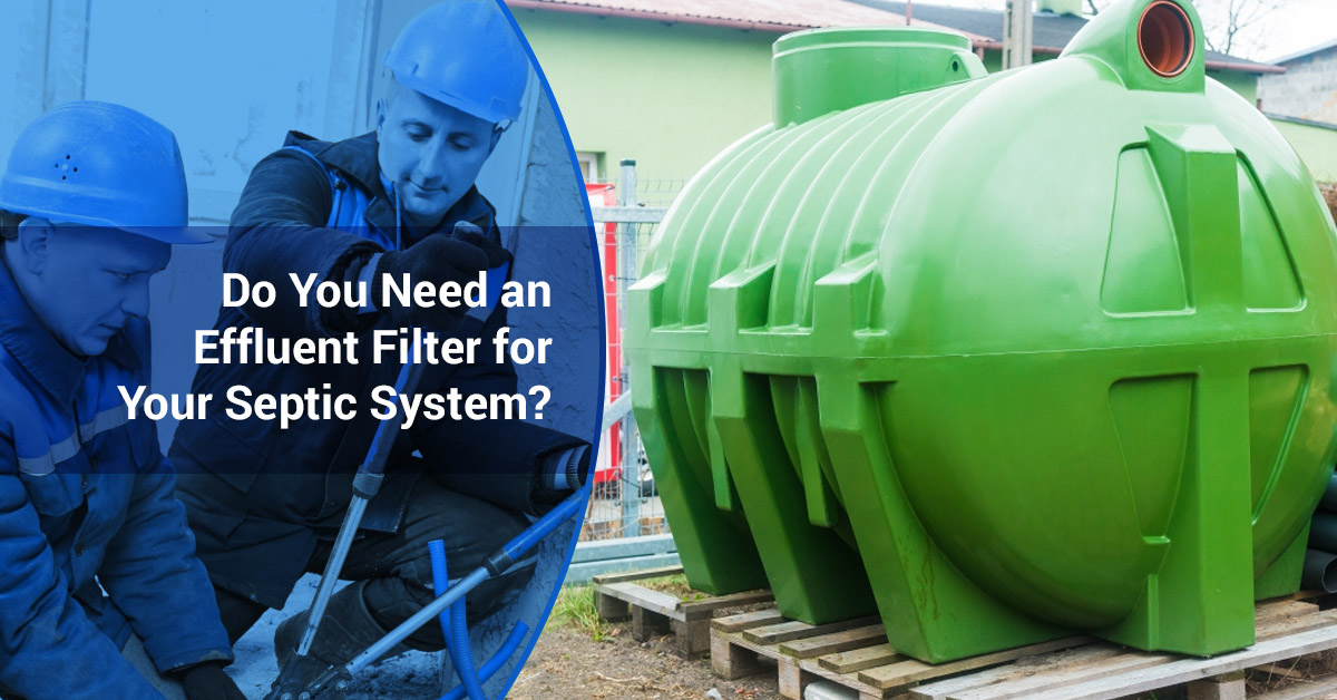 Septic Genie Does Your Septic System Need An Effluent Filter